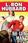 No-Gun Man The A Frontier Tale of Outlaws Lawlessness and One Mans Code of Honor