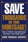 Save Thousands on Your Mortgage The Best Investment You Can Make