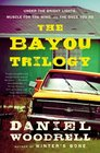 The Bayou Trilogy Under the Bright Lights / Muscle for the Wing / The Ones You Do