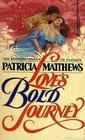 Love's Bold Journey