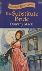 The Substitute Bride (Candlelight Regency, No 225)