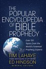 The Popular Encyclopedia of Bible Prophecy Over 150 Topics from the World's Foremost Prophecy Experts