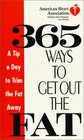 American Heart Association 365 Ways to Get Out the Fat : A Tip a Day to Trim the Fat Away (American Heart Association)