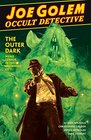 Joe Golem Occult Detective Volume 2--The Outer Dark