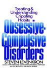 Obsessive-Compulsive Disorders Treating and Understanding Crippling Habits
