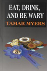 Eat, Drink, and Be Wary (Pennsylvania Dutch Mystery with Recipes, Bk 6 ) (Large Print)