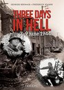 Three Days in Hell 7-9 June 1944
