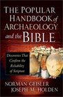 The Popular Handbook of Archaeology and the Bible Discoveries That Confirm the Reliability of Scripture