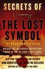 Secrets of The Lost Symbol The Unauthorized Guide to the Mysteries Behind The Da Vinci Code Sequel