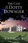 The Case of the Dotty Dowager (WISE Enquiries Agency, Bk 1)