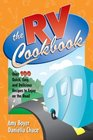 The RV Cookbook : Over 100 Quick, Easy, and Delicious Recipes to Enjoy on the Road
