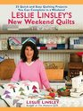 Leslie Linsley's New Weekend Quilts 25 Quick and Easy Quilting Projects You Can Complete in aWeekend