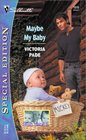 Maybe My Baby  (Baby Times Three, Bk 2) (Silhouette Special Edition, No 1515)