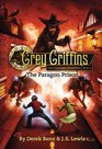 Grey Griffins The Clockwork Chronicles 3 The Paragon Prison