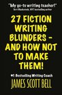 27 Fiction Writing Blunders - And How Not To Make Them