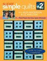 Super Simple Quilts 2 with Alex Anderson and Liz Aneloski 9 NEW Pieced Projects from Strips Squares  Rectangles