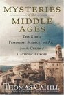 Mysteries of the Middle Ages The Rise of Feminism Science and Art from the Cults of Catholic Europe
