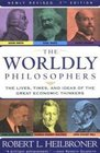 The worldly philosophers: The lives, times, and ideas of the great economic thinkers (A Touchstone book)