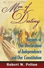 Men of Destiny The Signers of Our Declaration of Independence and Our Constitution