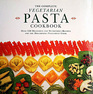 The Complete Vegetarian Pasta Cookbook