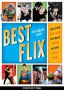 Best Flix: The 6,000 Films You Must See Before You Die