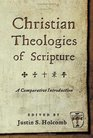 Christian Theologies of Scripture A Comparative Introduction