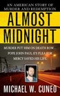 Almost Midnight : An American Story of Murder and Redemption (St. Martin's True Crime Library)