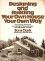 Designing and Building Your Own House Your Own Way