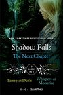 Shadow Falls The Next Chapter Taken at Dusk and Whispers at Moonrise