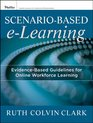 Scenario-Based Learning Evidence-Based Guidelines for Online Workforce Learning