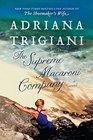 The Supreme Macaroni Company A Novel