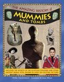 The Amazing History of Mummies and Tombs Uncover The Secrets Of The Egyptian Pyramids And Other Ancient Burial Sites Shown In Over 350 Exciting Pictures