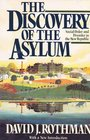 The Discovery of the Asylum Social Order and Disorder in the New Republic