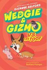Wedgie  Gizmo vs the Toof