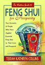 The Western Guide to Feng Shui for Prosperity Revised Edition True Accounts of People Who Have Applied Essential Feng Shui to Their Lives and Prospered