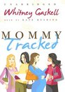 Mommy Tracked Library Edition