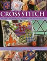 Cross Stitch Skills Techniques 150 Practical Projects