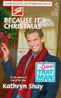 Because It's Christmas (Love That Man) (Harlequin Superromance, No 815)