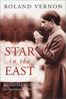 Star in the East Krishnamurti--The Invention of a Messiah
