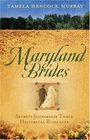 Maryland Brides: Love's Denial/The Ruse/Vera's Turn for Love (Heartsong Novella Collection)