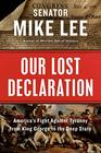 Our Lost Declaration America's Fight Against Tyranny from King George to the Deep State