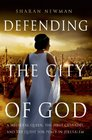Defending the City of God A Medieval Queen the First Crusades and the Quest for Peace in Jerusalem