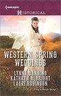 Western Spring Weddings The City Girl and the Rancher / His Springtime Bride / When a Cowboy Says I Do