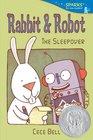 Rabbit and Robot The Sleepover