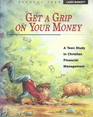 Get a Grip on Your Money - Student: A Teen Study in Financial Management