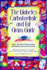 The Diabetes Carbohydrate and Fat Gram Guide: Quick, Easy Meal Planning Using Carbohydrate and Fat Gram Counts