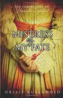 Mistress of My Fate The Confessions of Henrietta Lightfoot