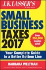 JK Lasser's Small Business Taxes 2017 Your Complete Guide to a Better Bottom Line
