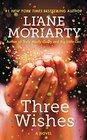 Three Wishes A Novel