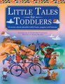 Little Tales For Toddlers 35 stories about adorable teddy bears puppies and bunnies